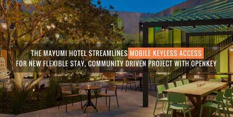 The Mayumi Hotel Streamlines Mobile Keyless Access for New Flexible Stay, Community Driven Project with OpenKey