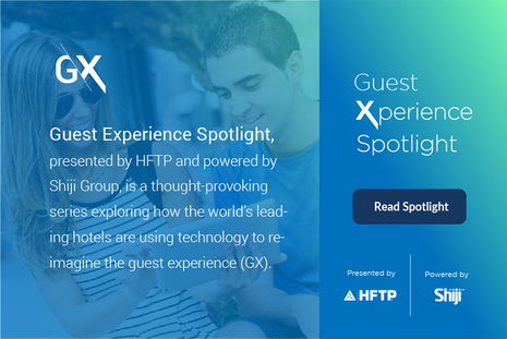 HFTP and Shiji Group Premiere GX: Guest Experience Spotlight