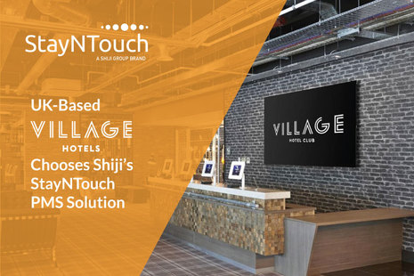 Building a Village with Mobile Tech: UK-Based Village Hotels Chooses Shiji's StayNTouch Mobile PMS