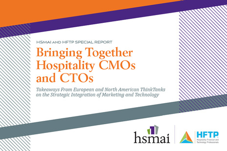 "HFTP and HSMAI Release Special Report, ""Bringing Together Hospitality CMOs and CTOs"""