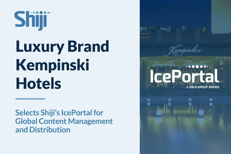 Luxury Brand Kempinski Hotels Selects Shiji's IcePortal for Global Content Management and Distribution