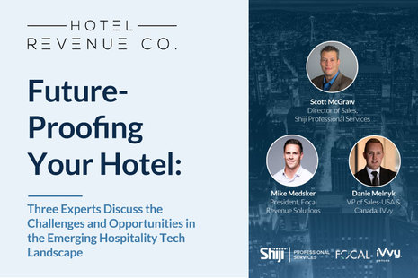 Future-Proofing Your Hotel: Three Experts Discuss the Challenges and Opportunities in the Emerging Hospitality Tech Landscape