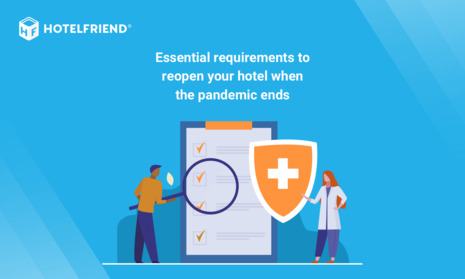 Essential requirements to reopen your hotel when the pandemic ends