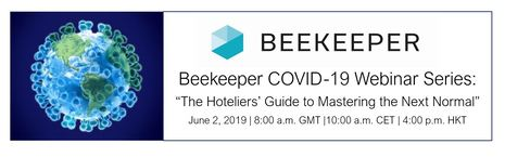 Beekeeper COVID-19 Global Webinar to Tackle 'The Hotelier's Guide to Mastering the Next Normal'