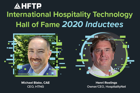 HFTP International Hospitality Technology Hall of Fame 2020 Inductees Announced: Michael Blake, CAE and Henri Roelings