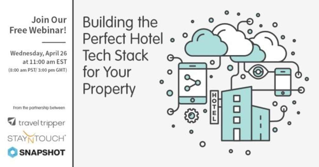 Travel Tripper, StayNTouch and SnapShot Reveal How to Build the Perfect Hotel Tech Stack in new Webinar